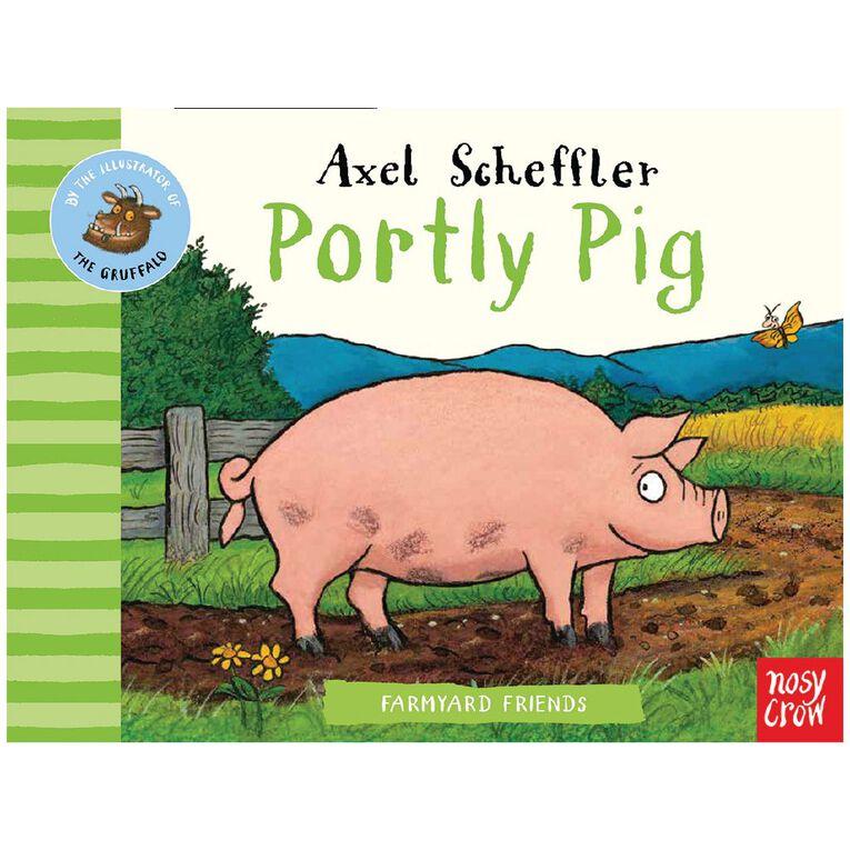 Farmyard Friends: Portly Pig by Axel Scheffler, , hi-res