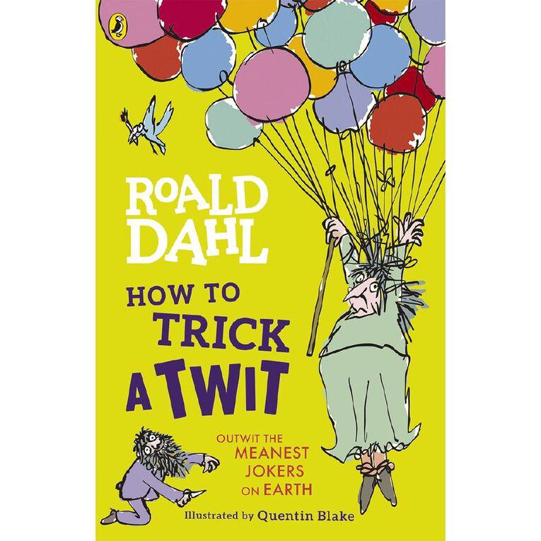 How to Trick a Twit by Roald Dahl, , hi-res