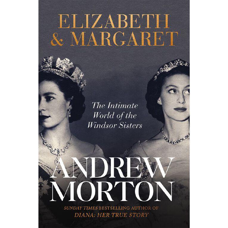 Elizabeth & Margaret by Andrew Morton, , hi-res