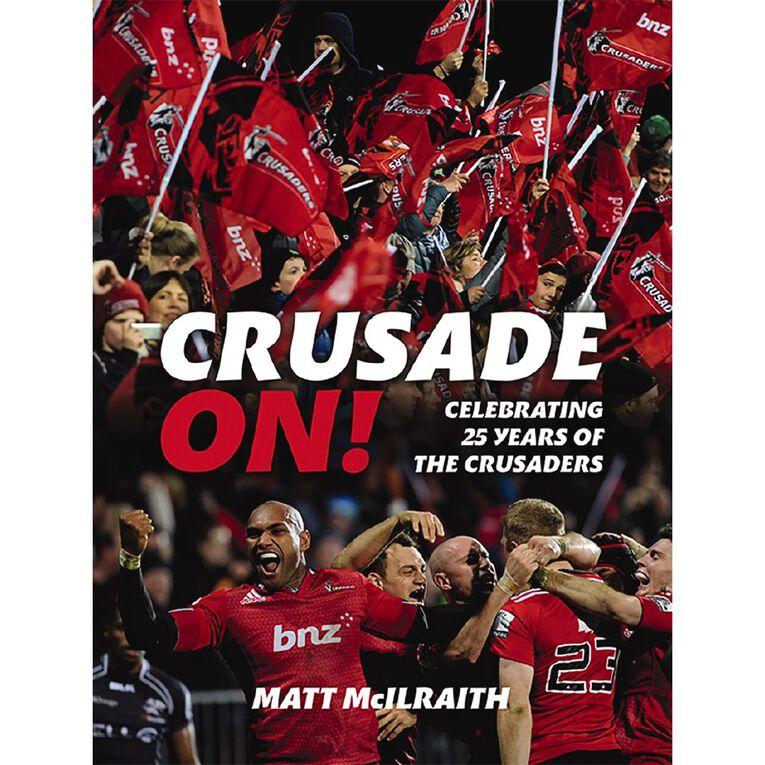 Crusade On: Celebrating 25 Years of The Crusaders by Matt McIlraith, , hi-res