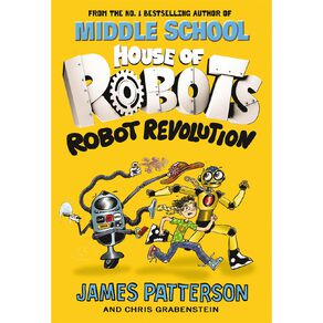 House of Robots #3 Robot Revolution by James Patterson