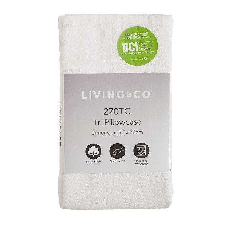 Living & Co Pillowcase Tri Cotton Rich White 76cm, White, hi-res