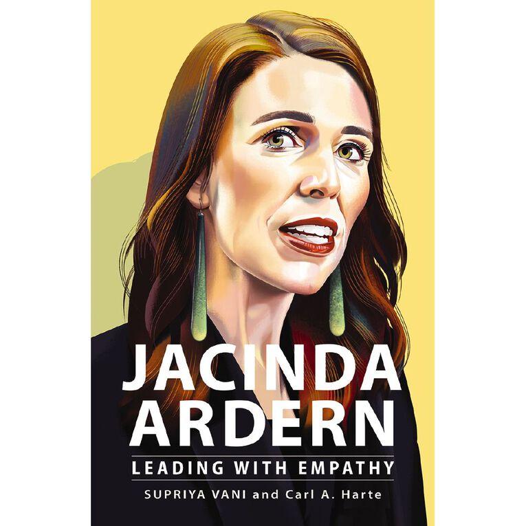 Jacinda Ardern: Leading With Empathy by Supriya Vani, , hi-res