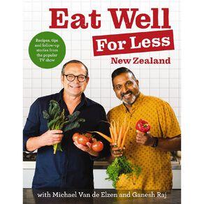 Eat Well for Less New Zealand by Michael Van den Elzen et al