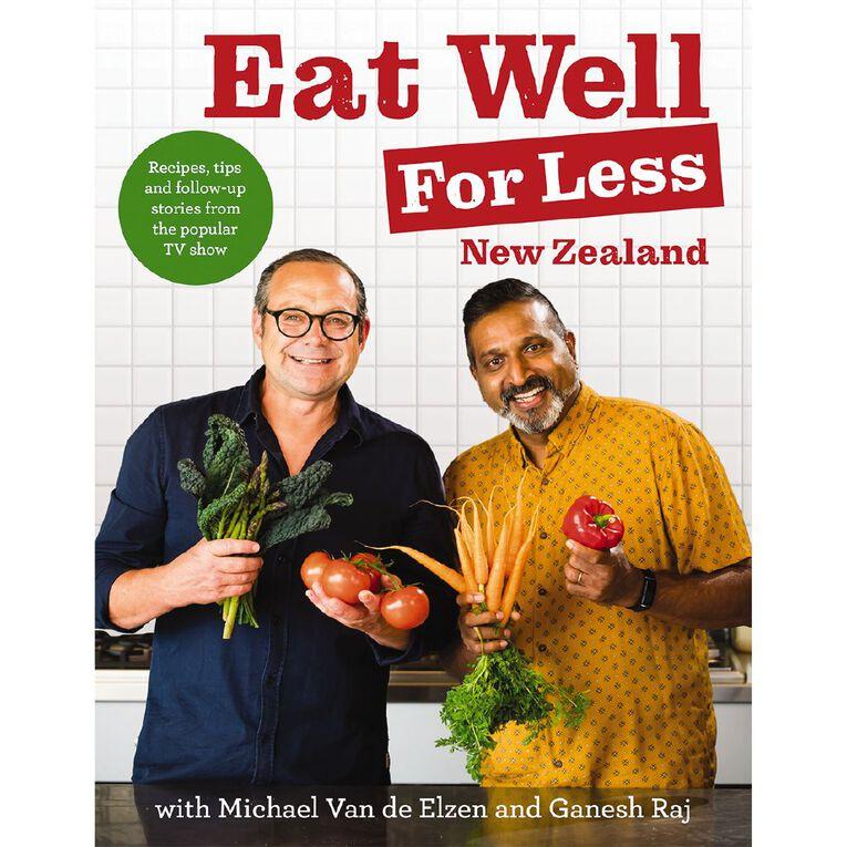 Eat Well for Less New Zealand by Michael Van den Elzen et al, , hi-res