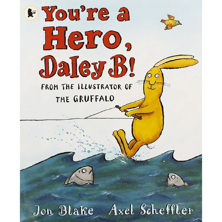 You're A Hero Daley B! by Jon Blake & Axel Scheffler, , hi-res