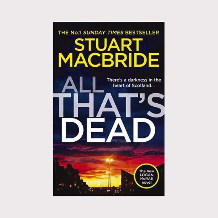 All That's Dead by Stuart MacBride, , hi-res
