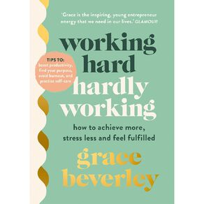 Working Hard Hardly Working by Grace Beverley