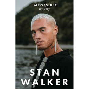 Impossible My Story by Stan Walker