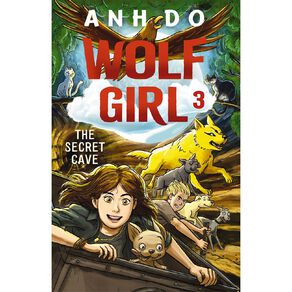 Wolf Girl #3 The Secret Cave by Anh Do
