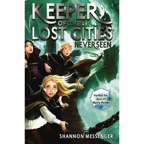 Keeper of the Lost Cities #4 Neverseen by Shannon Messenger