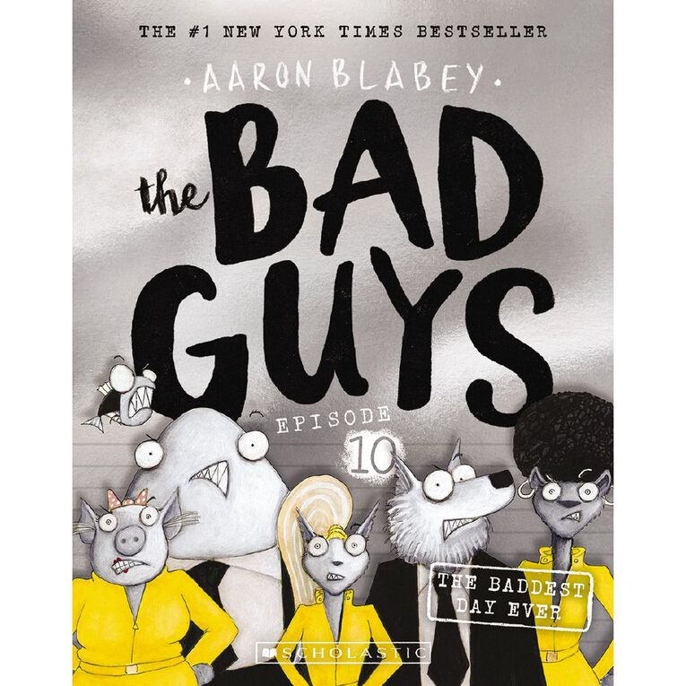 Bad Guys #10 The Baddest Day Ever by Aaron Blabey, , hi-res