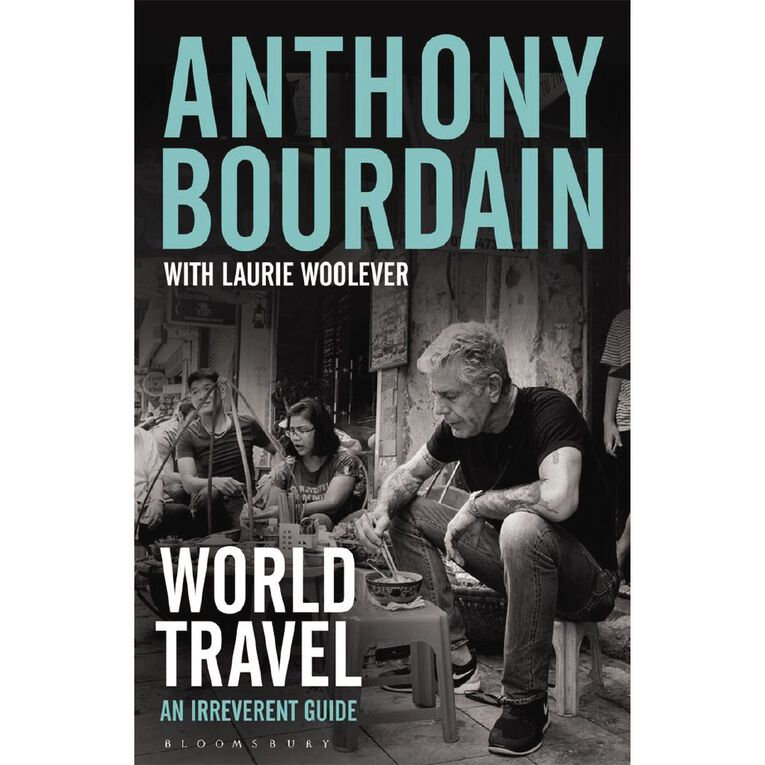 World Travel: An Irreverent Guide by Anthony Bourdain, , hi-res