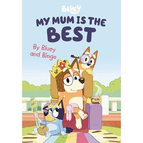 Bluey: My Mum is the Best