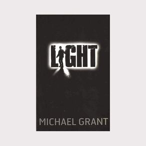 Gone #6 Light by Michael Grant