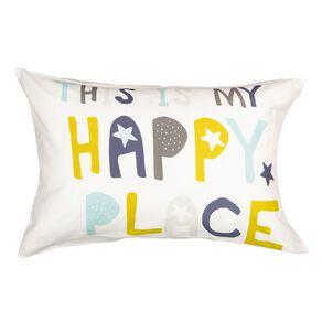 Living & Co Kids Pillowcase Cotton Rich Happy Place White Standard