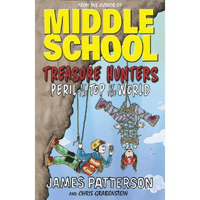 Treasure Hunters #4 Peril At The Top Of The World by James Patterson