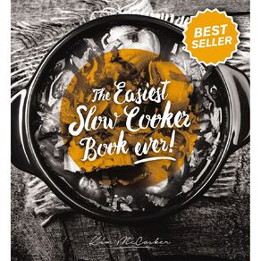 The Easiest Slow Cooker by Kim McCosker