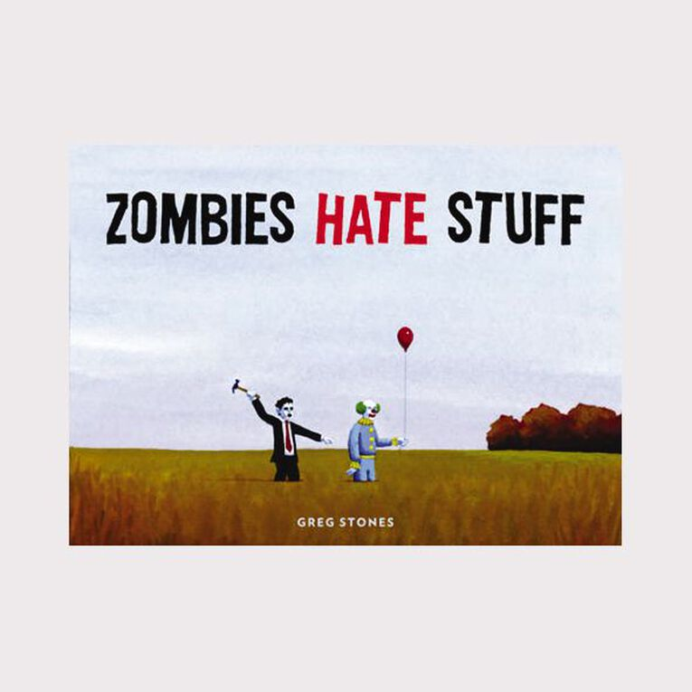 Zombies Hate Stuff by Greg Stones, , hi-res