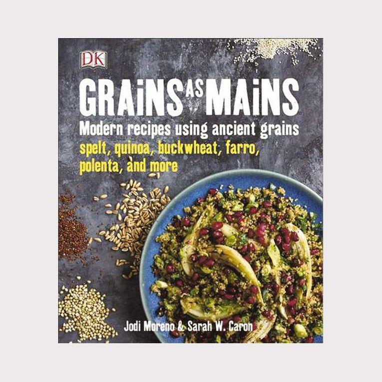 Grains as Mains by Jodi Moreno & Sarah Walker Caron, , hi-res