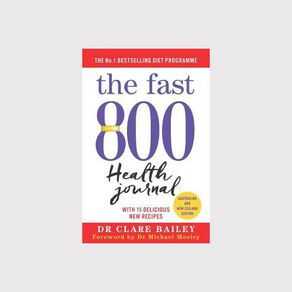 The Fast 800 Health Journal by Dr Michael Mosley N/A