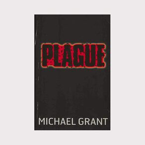 Gone #4 Plague by Michael Grant