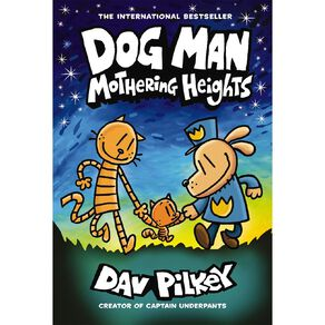 Dog Man #10 Mothering Heights by Dav Pilkey