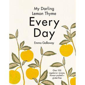 My Darling Lemon Thyme: Everyday by Emma Galloway