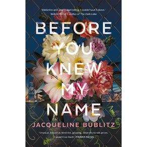Before You Knew My Name by Jacqueline Bublitz N/A