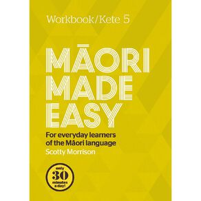 Maori Made Easy Workbook 5/Kete 5 by Scotty Morrison