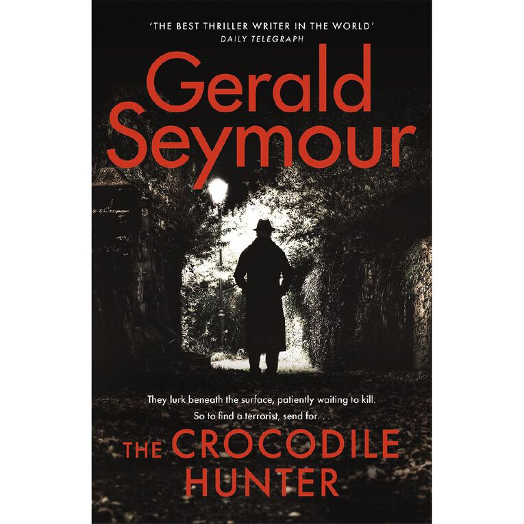 The Crocodile Hunter by Gerald Seymour, , hi-res