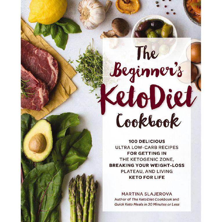 The Beginners Keto Diet Cookbook by Martina Slajerova, , hi-res