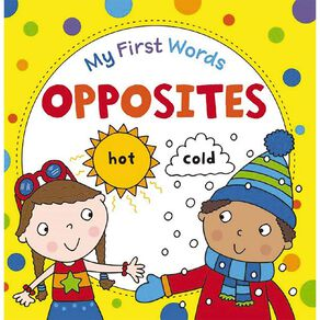 My First Words: Opposites