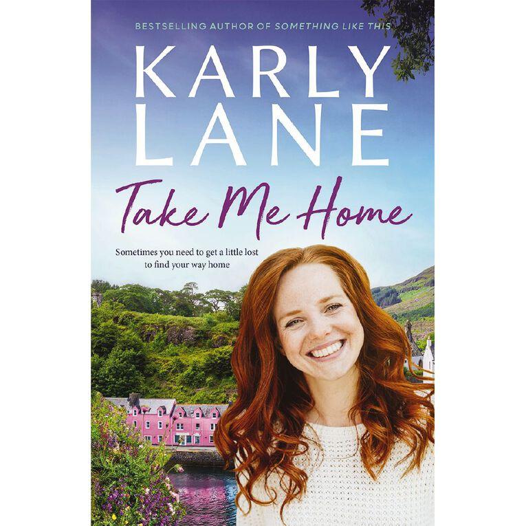 Take Me Home by Karly Lane, , hi-res