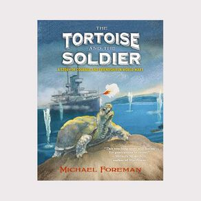 The Tortoise and the Soldier by Michael Foreman N/A