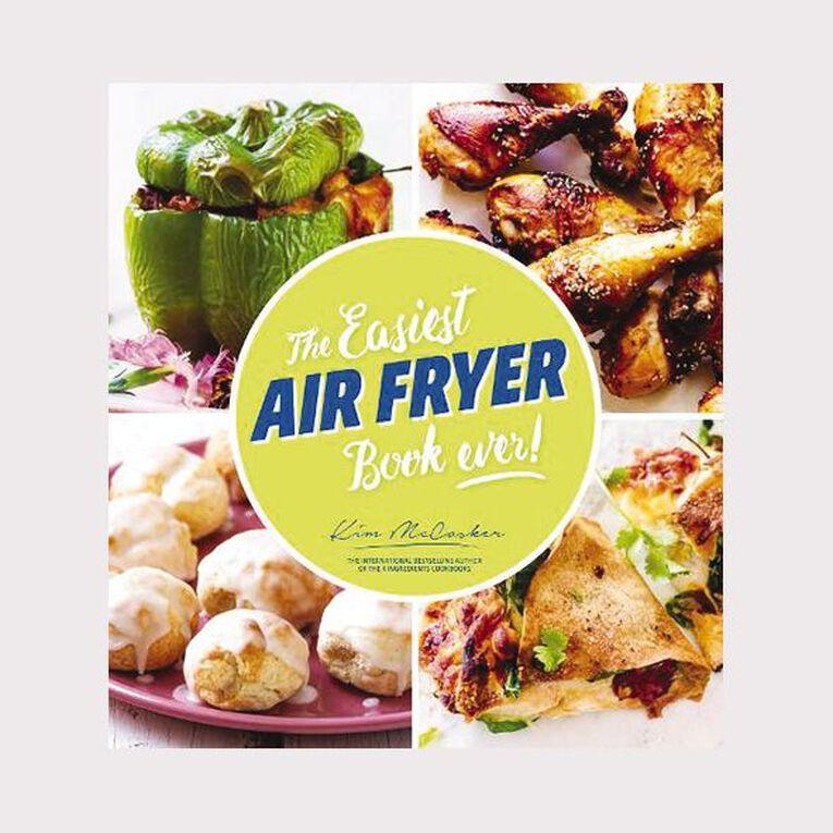 The Easiest Air Fryer Book Ever! by Kim McCosker, , hi-res