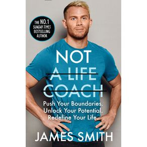 Not a Life Coach by James Smith