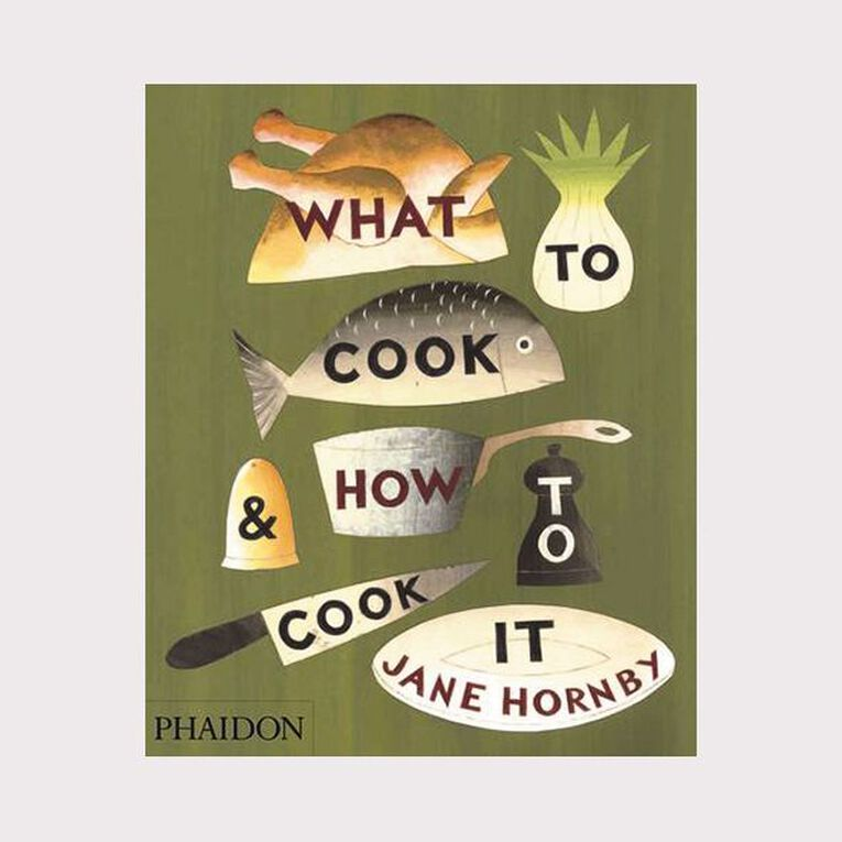 What to Cook & How to Cook it by Jane Hornby, , hi-res