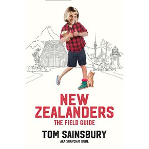 New Zealanders: A Field Guide by Tom Sainsbury