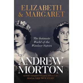 Elizabeth & Margaret by Andrew Morton