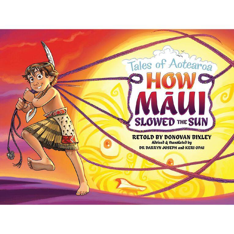 Tales of Aotearoa #2 How Maui Slowed the Sun by Donovan Bixley N/A, , hi-res