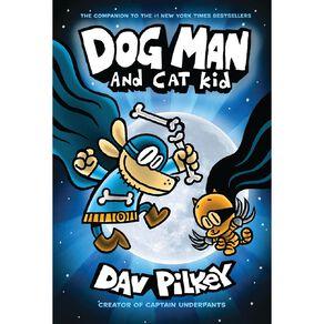 Dog Man #4 Dog Man and Cat Kid by Dav Pilkey