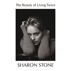 The Beauty of Living Twice by Sharon Stone