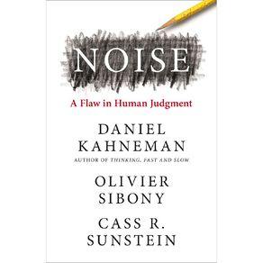 Noise by Daniel Kahneman N/A