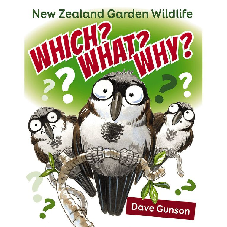 Which? What? Why? New Zealand Garden Wildlife by Dave Gunson, , hi-res