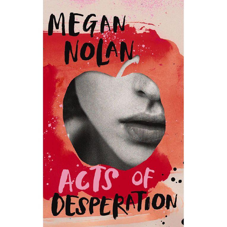 Acts of Desperation by Megan Nolan, , hi-res