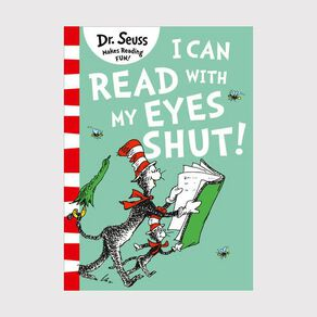 Can Read With My Eyes Shut by Dr Seuss