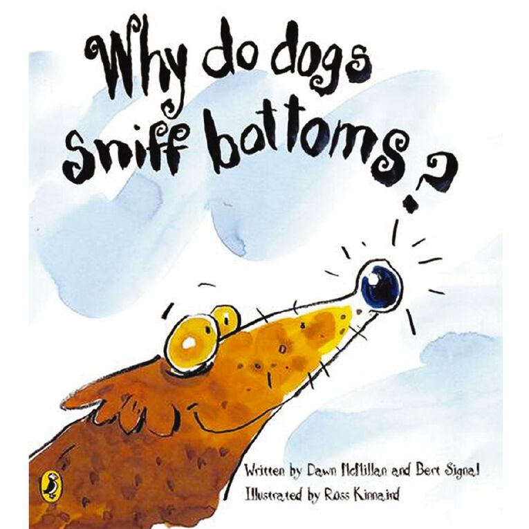 Why Do Dogs Sniff Bottoms by D McMiln, , hi-res