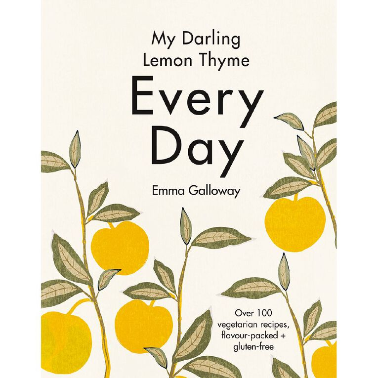 My Darling Lemon Thyme: Everyday by Emma Galloway, , hi-res