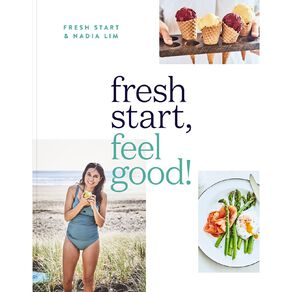 Fresh Start Feel Good by Nadia Lim